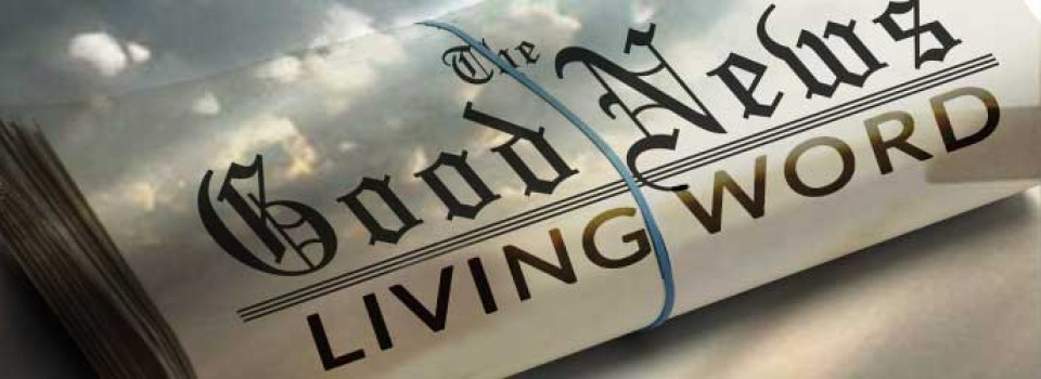 living word ministries living word news