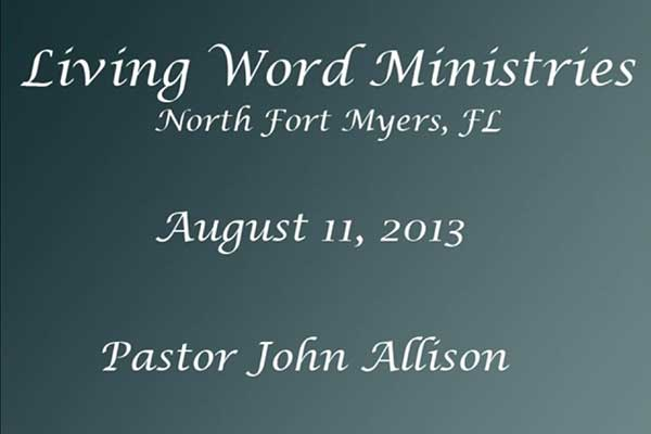 Living Word Ministry aug-11-2013